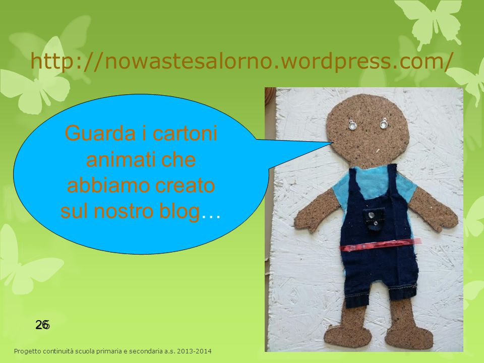 http://nowastesalorno.wordpress.com/ Progetto continuità scuola primaria e secondaria a.s.