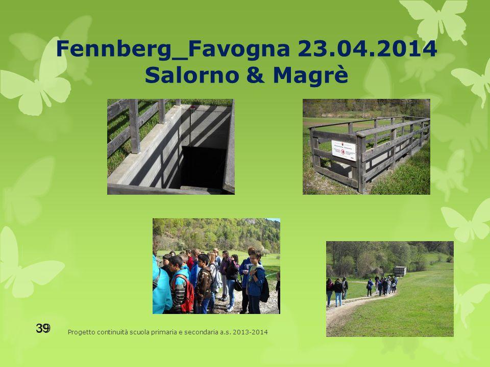 Fennberg_Favogna 23.04.2014 Salorno & Magrè Progetto continuità scuola primaria e secondaria a.s.