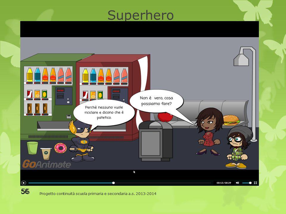 Superhero Progetto continuità scuola primaria e secondaria a.s. 2013-2014 56