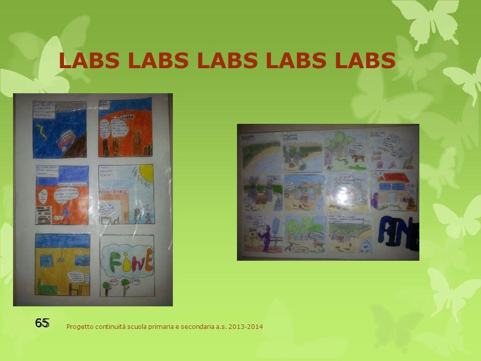 LABS LABS LABS LABS LABS Progetto continuità scuola primaria e secondaria a.s. 2013-2014 65