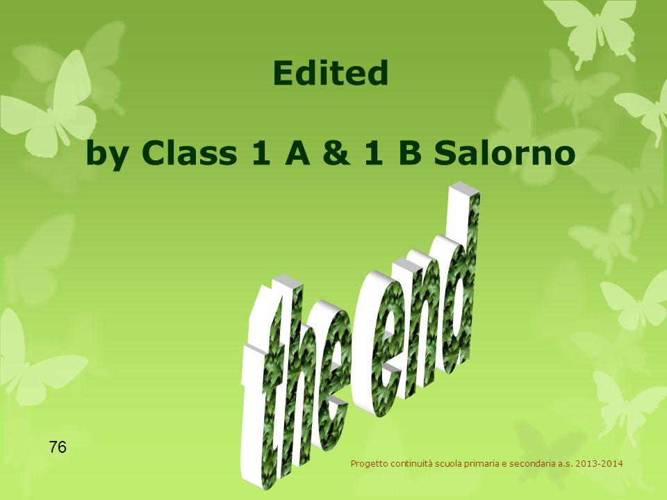 Edited by Class 1 A & 1 B Salorno 76 Progetto continuità scuola primaria e secondaria a.s.
