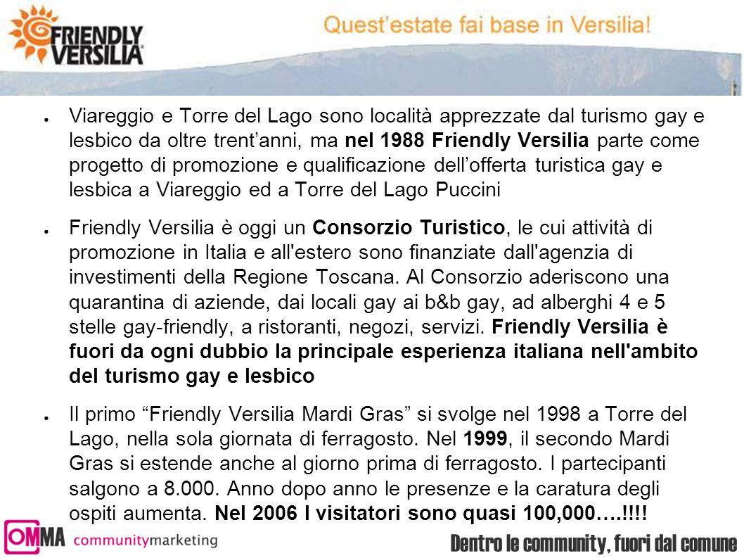 Dentro le community, fuori dal comune ● Viareggio e Torre del Lago sono località apprezzate dal turismo gay e lesbico da oltre trent'anni, ma nel 1988
