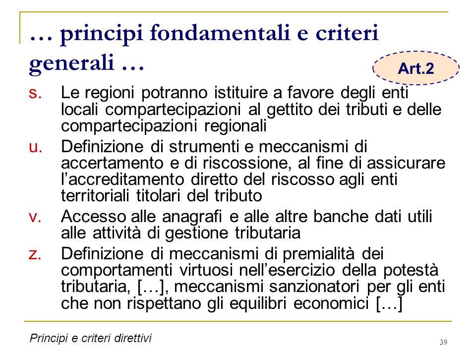 39 … principi fondamentali e criteri generali … s.Le regioni potranno istituire a favore degli enti locali compartecipazioni al gettito dei tributi e