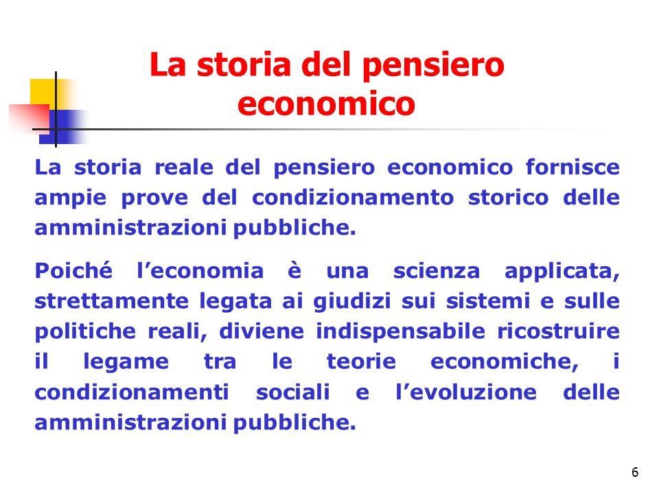6 La storia reale del pensiero economico fornisce ampie prove del condizionamento storico delle amministrazioni pubbliche.