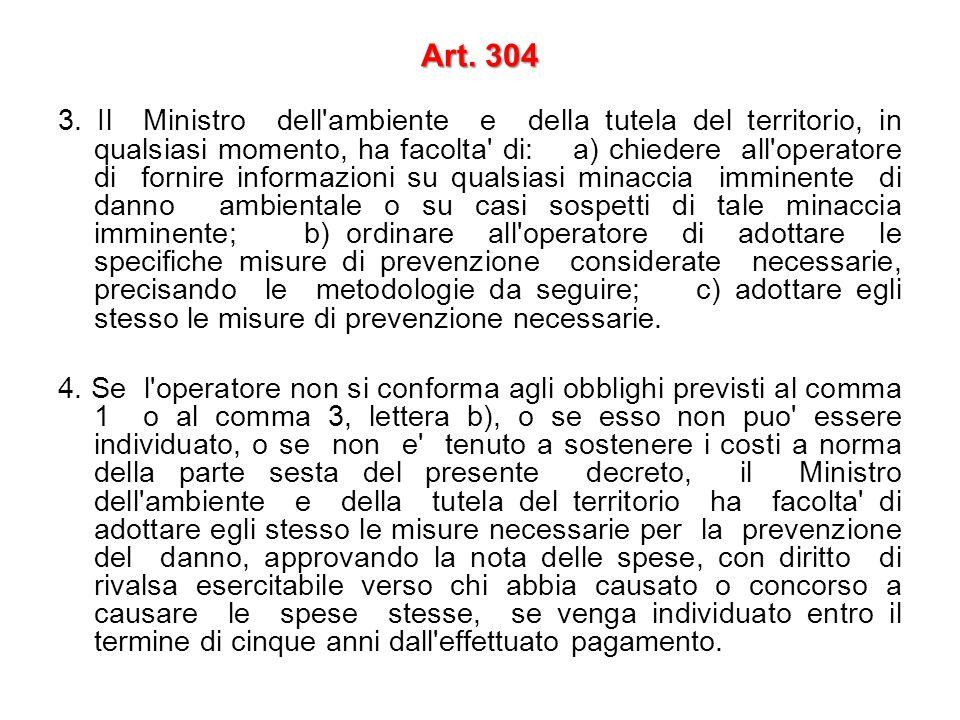 3. Il Ministro dell'ambiente e della tutela del territorio, in qualsiasi momento, ha facolta' di: a) chiedere all'operatore di fornire informazioni su