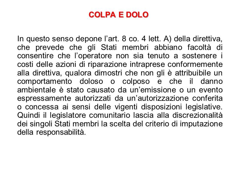 COLPA E DOLO In questo senso depone l'art.8 co. 4 lett.