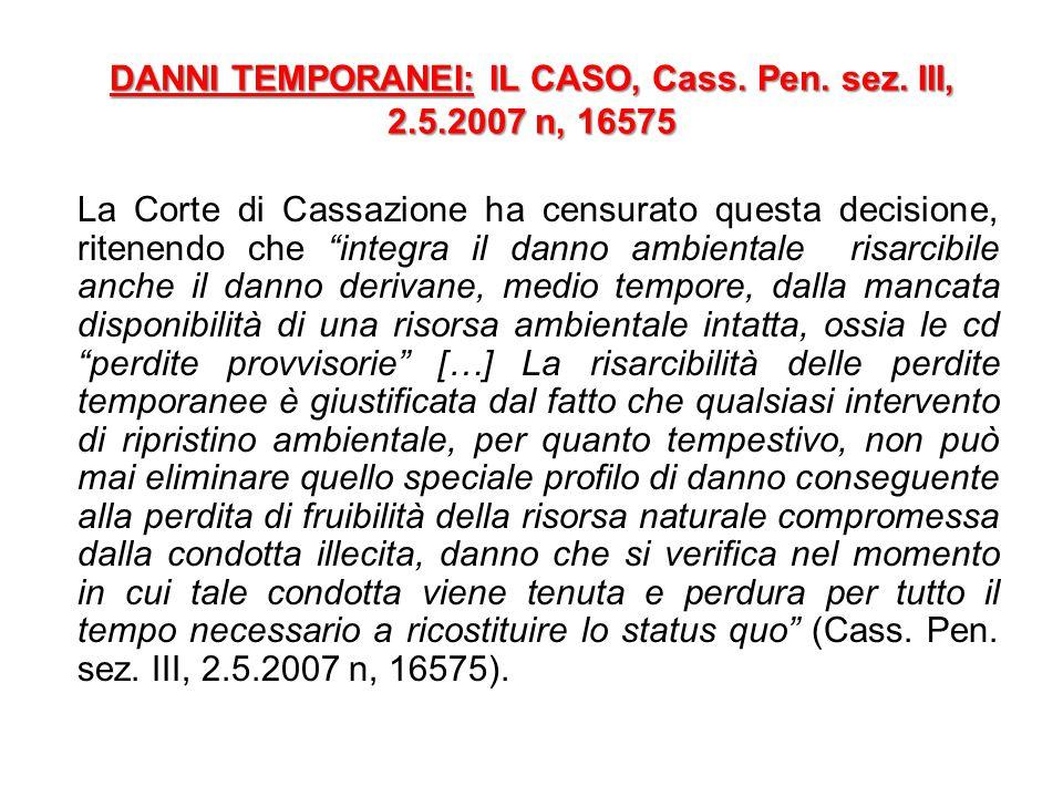DANNI TEMPORANEI: IL CASO, Cass.Pen. sez.