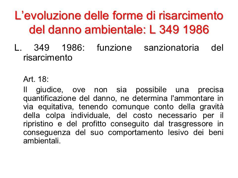L'evoluzione delle forme di risarcimento del danno ambientale: L 349 1986 L.