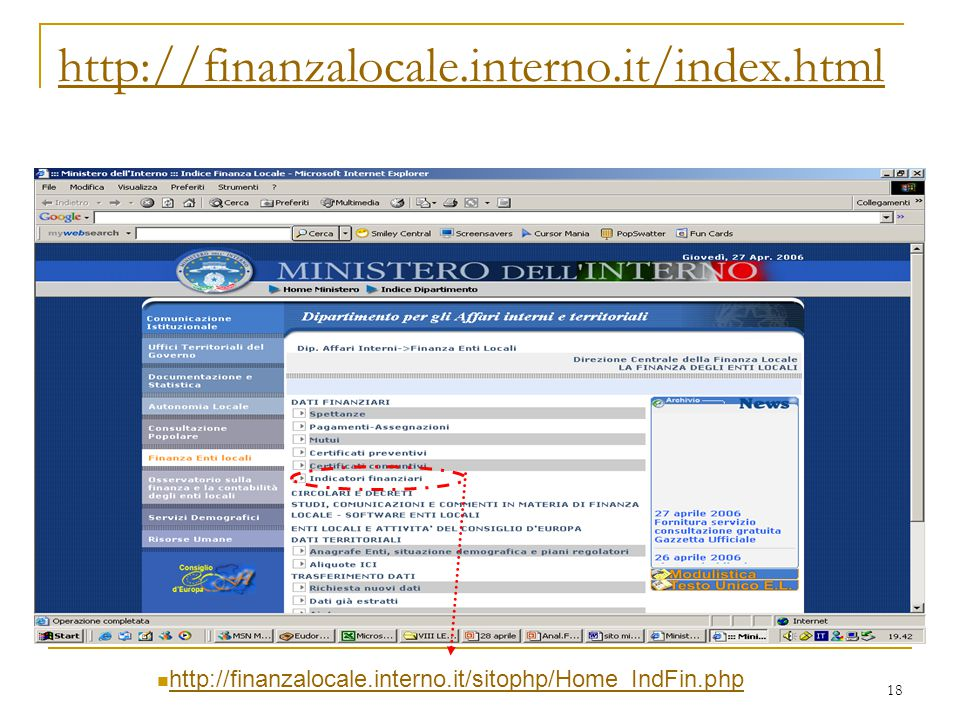 18 http://finanzalocale.interno.it/index.html http://finanzalocale.interno.it/sitophp/Home_IndFin.php