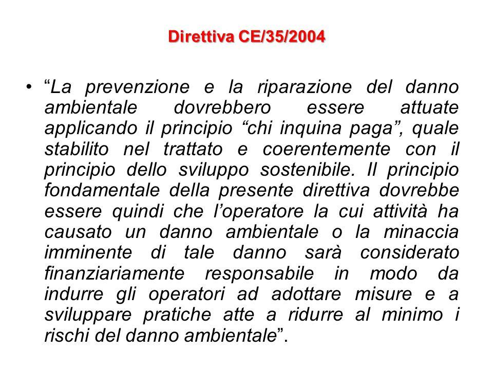 """Direttiva CE/35/2004 """"La prevenzione e la riparazione del danno ambientale dovrebbero essere attuate applicando il principio """"chi inquina paga"""", quale"""