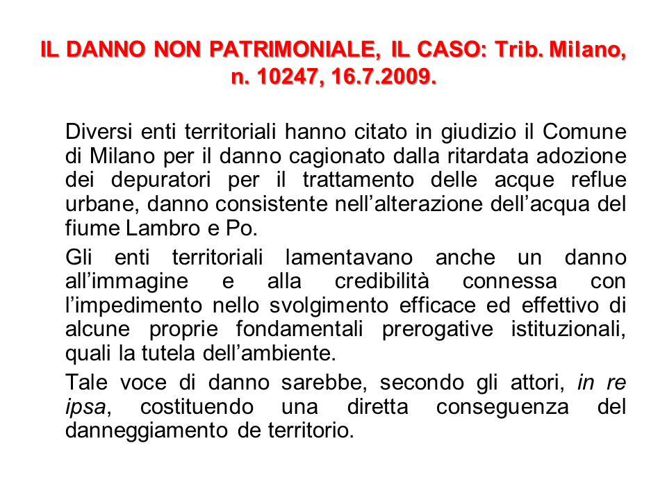IL DANNO NON PATRIMONIALE, IL CASO: Trib. Milano, n. 10247, 16.7.2009. Diversi enti territoriali hanno citato in giudizio il Comune di Milano per il d