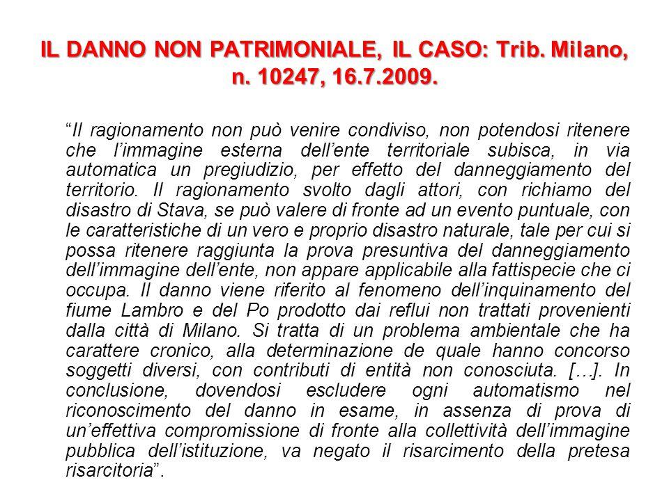 """IL DANNO NON PATRIMONIALE, IL CASO: Trib. Milano, n. 10247, 16.7.2009. """"Il ragionamento non può venire condiviso, non potendosi ritenere che l'immagin"""