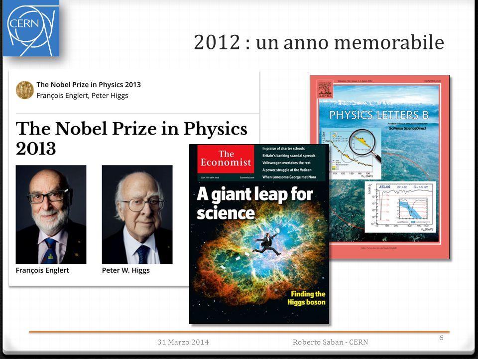 2012 : un anno memorabile 31 Marzo 2014Roberto Saban - CERN 6