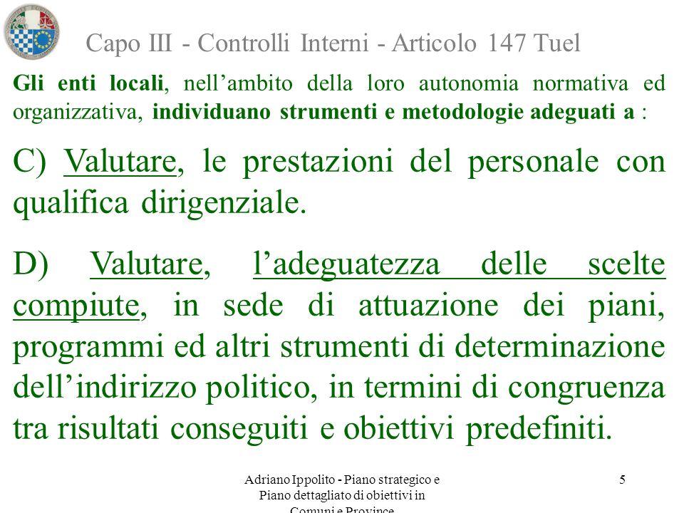 Adriano Ippolito - Piano strategico e Piano dettagliato di obiettivi in Comuni e Province 5 Capo III - Controlli Interni - Articolo 147 Tuel Gli enti