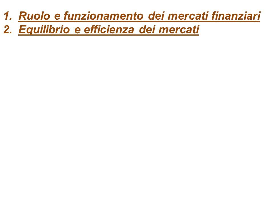 1.Ruolo e funzionamento dei mercati finanziari 2.Equilibrio e efficienza dei mercati