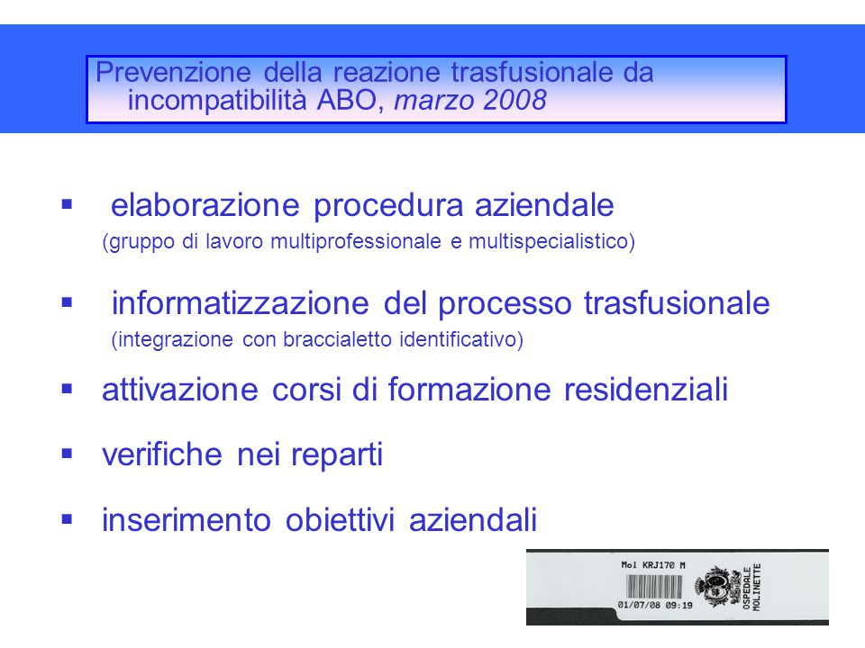 Prevenzione della reazione trasfusionale da incompatibilità ABO, marzo 2008  elaborazione procedura aziendale (gruppo di lavoro multiprofessionale e