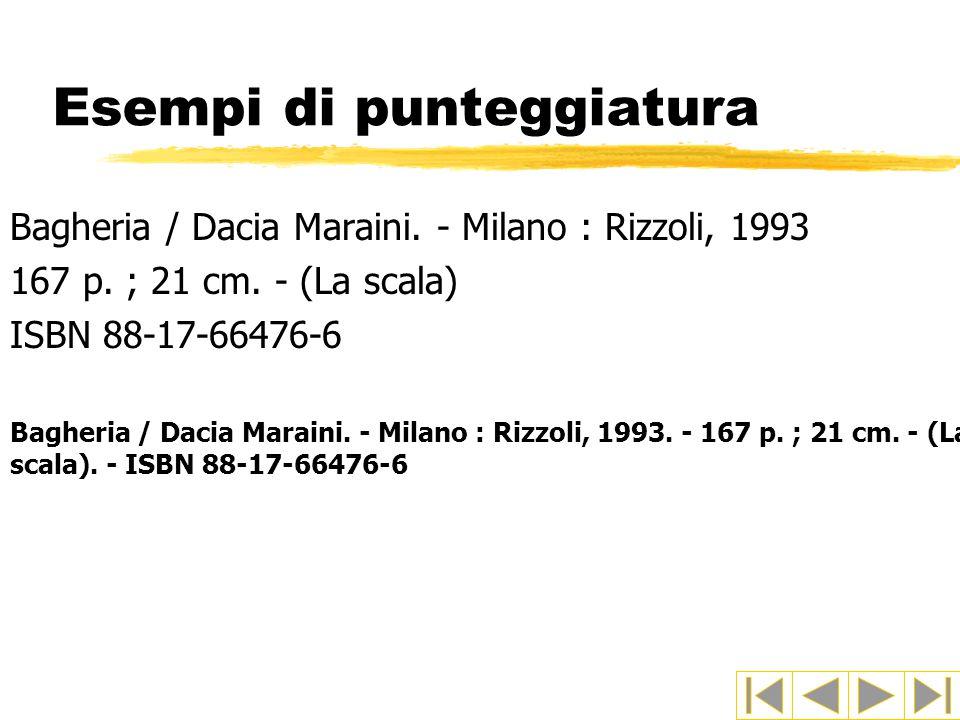 Esempi di punteggiatura Bagheria / Dacia Maraini.- Milano : Rizzoli, 1993 167 p.