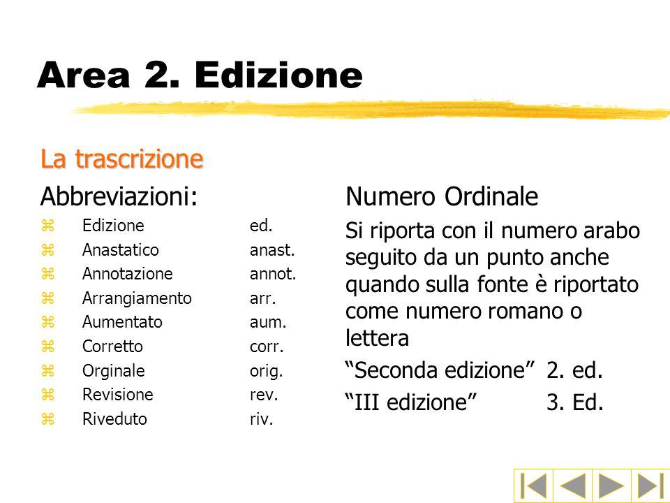 Area 2.Edizione La trascrizione Abbreviazioni: zEdizione ed.