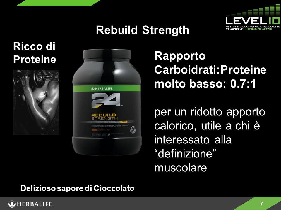 7 Rebuild Strength Ricco di Proteine Delizioso sapore di Cioccolato Rapporto Carboidrati:Proteine molto basso: 0.7:1 per un ridotto apporto calorico, utile a chi è interessato alla definizione muscolare