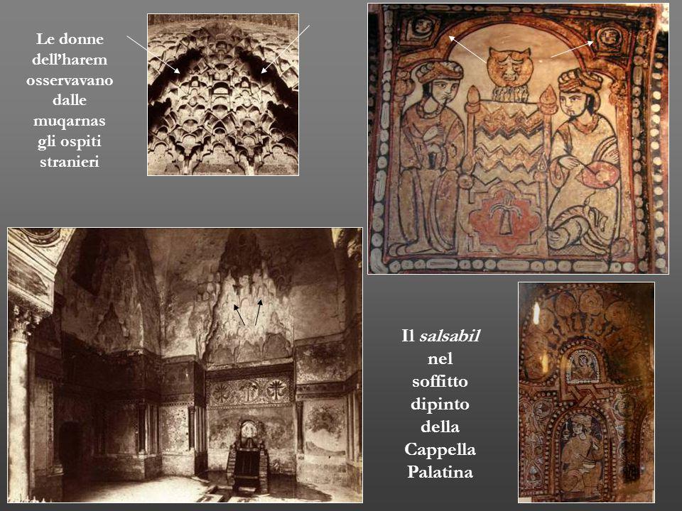 Il salsabil nel soffitto dipinto della Cappella Palatina Le donne dell'harem osservavano dalle muqarnas gli ospiti stranieri