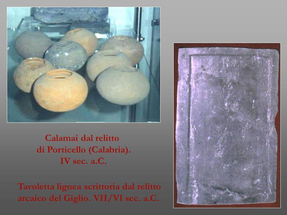 Calamai dal relitto di Porticello (Calabria). IV sec. a.C. Tavoletta lignea scrittoria dal relitto arcaico del Giglio. VII/VI sec. a.C.