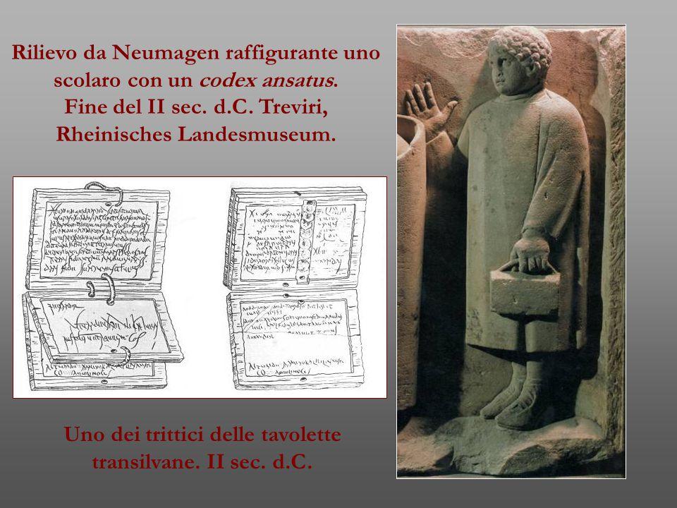 Rilievo da Neumagen raffigurante uno scolaro con un codex ansatus. Fine del II sec. d.C. Treviri, Rheinisches Landesmuseum. Uno dei trittici delle tav