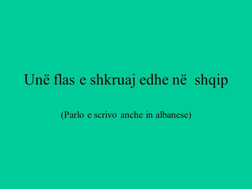 Unë flas e shkruaj edhe në shqip (Parlo e scrivo anche in albanese)