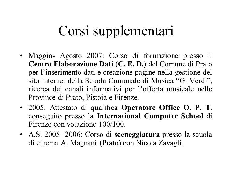 Corsi supplementari Maggio- Agosto 2007: Corso di formazione presso il Centro Elaborazione Dati (C. E. D.) del Comune di Prato per l'inserimento dati