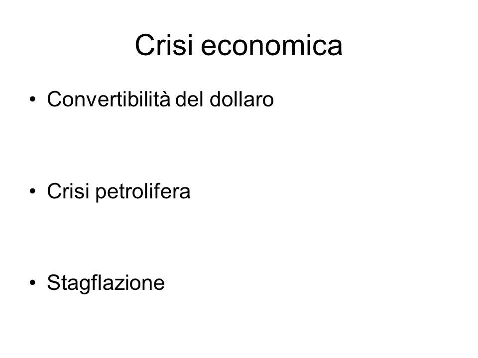 Crisi economica Convertibilità del dollaro Crisi petrolifera Stagflazione