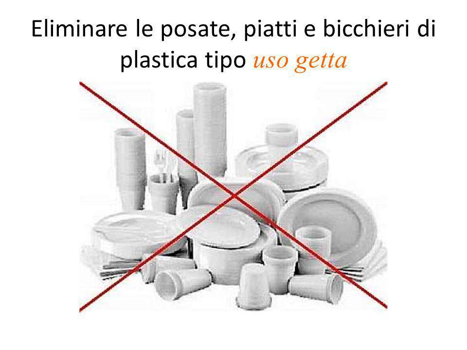 Eliminare le posate, piatti e bicchieri di plastica tipo uso getta