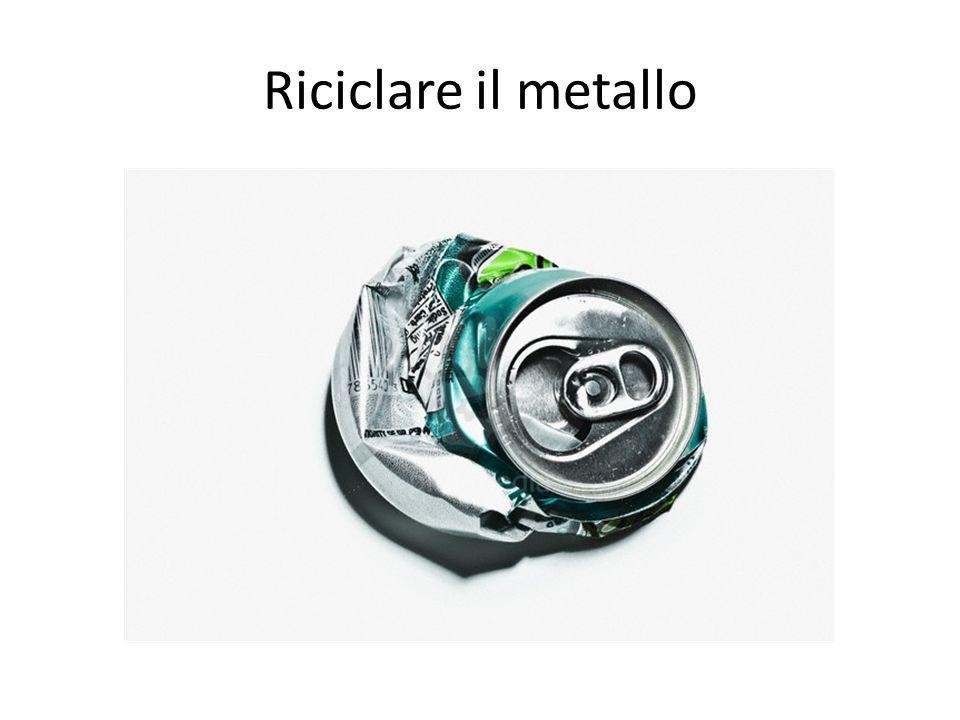Riciclare il metallo