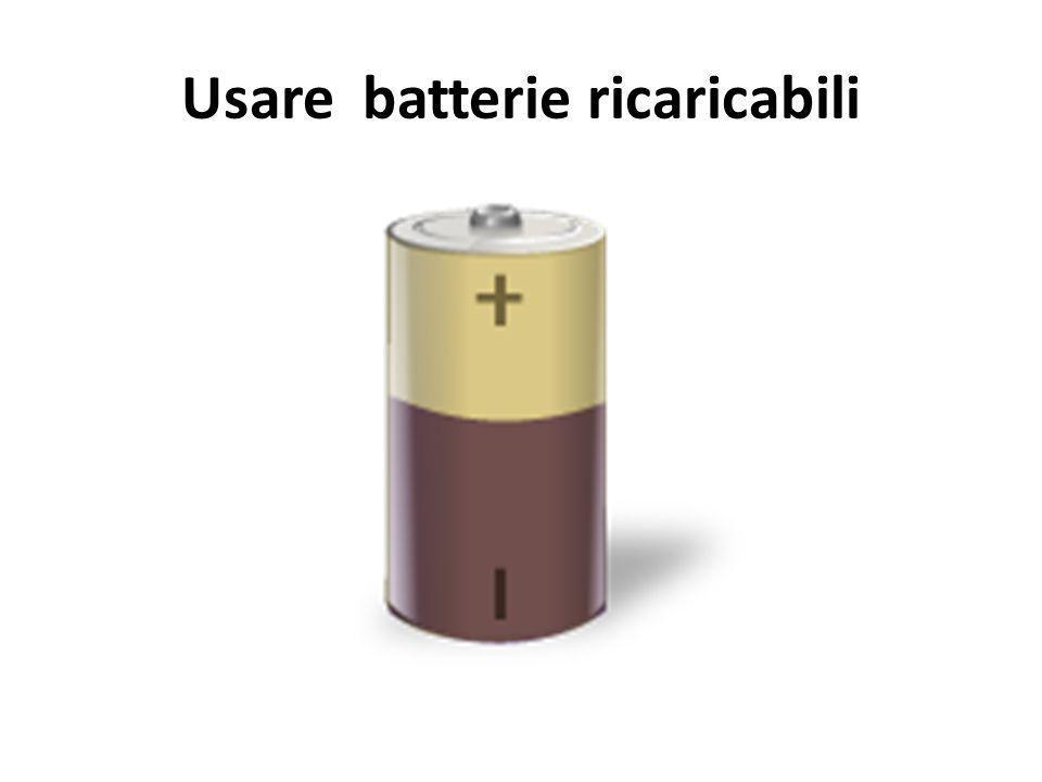Usare batterie ricaricabili