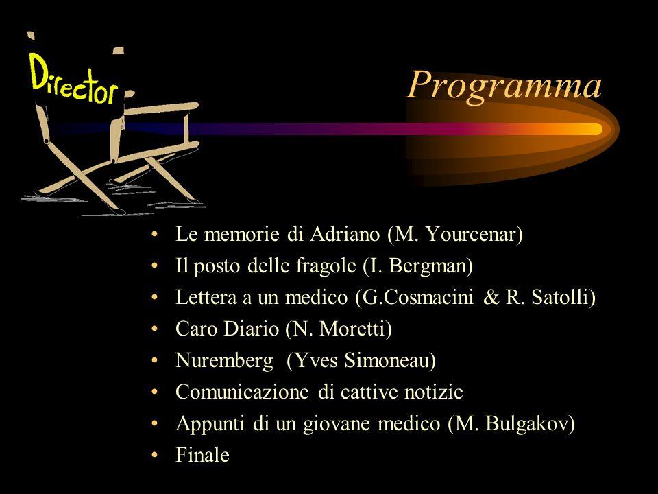 Programma Le memorie di Adriano (M.Yourcenar) Il posto delle fragole (I.