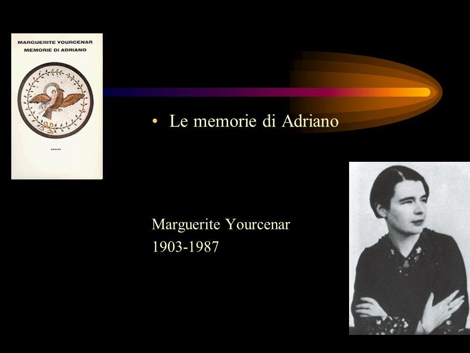 Le memorie di Adriano Marguerite Yourcenar 1903-1987