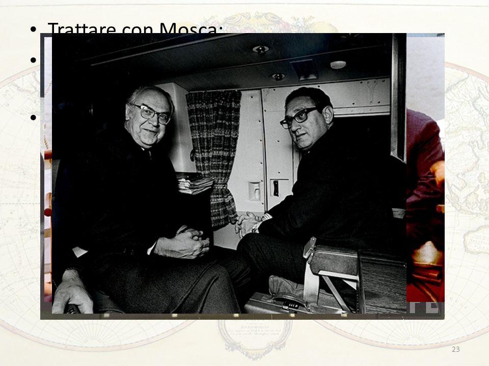 23 Trattare con Mosca: Diplomazia strettamente personale, sin dal febbraio 1969 Massima segretezza
