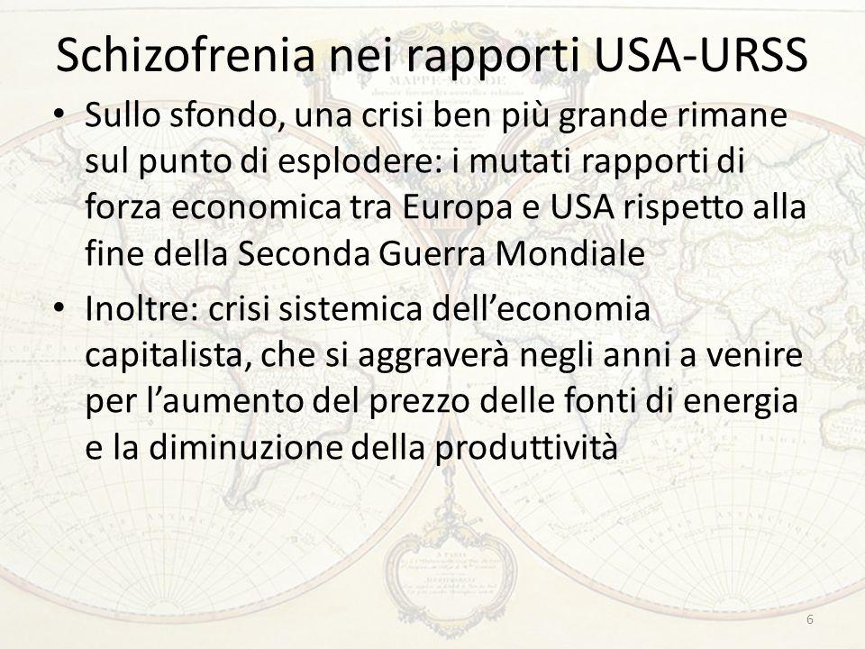 Schizofrenia nei rapporti USA-URSS Sullo sfondo, una crisi ben più grande rimane sul punto di esplodere: i mutati rapporti di forza economica tra Euro