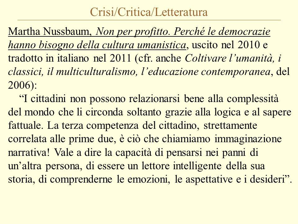 Crisi/Critica/Letteratura Martha Nussbaum, Non per profitto. Perché le democrazie hanno bisogno della cultura umanistica, uscito nel 2010 e tradotto i