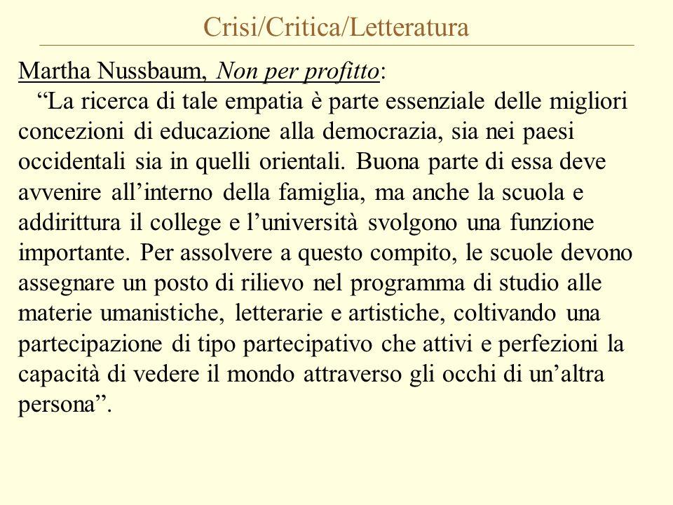 """Crisi/Critica/Letteratura Martha Nussbaum, Non per profitto: """"La ricerca di tale empatia è parte essenziale delle migliori concezioni di educazione al"""