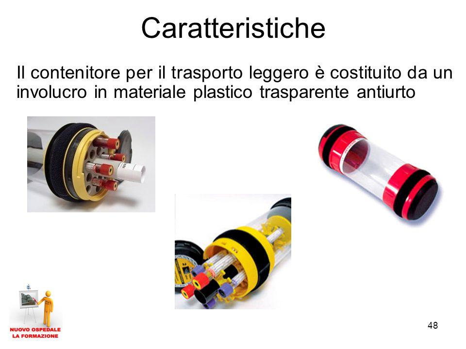 48 Caratteristiche Il contenitore per il trasporto leggero è costituito da un involucro in materiale plastico trasparente antiurto