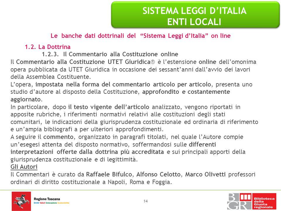 """Le banche dati dottrinali del """"Sistema Leggi d'Italia"""" on line 1.2. La Dottrina 1.2.3. Il Commentario alla Costituzione online Il Commentario alla Cos"""