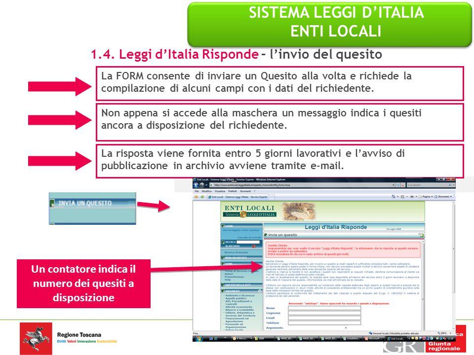 19 LEGGI D'ITALIA RISPONDE La FORM consente di inviare un Quesito alla volta e richiede la compilazione di alcuni campi con i dati del richiedente. No