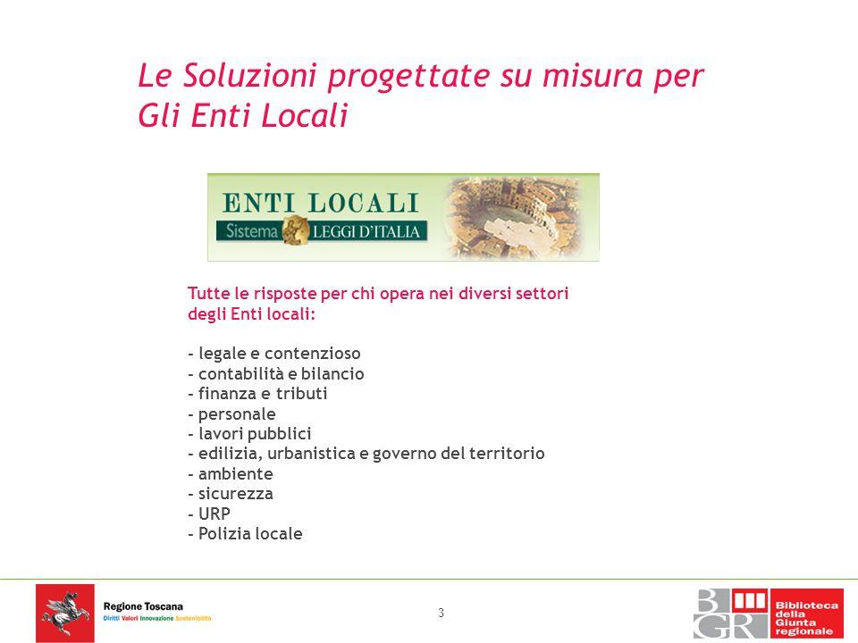 Le Soluzioni progettate su misura per Gli Enti Locali Tutte le risposte per chi opera nei diversi settori degli Enti locali: - legale e contenzioso -