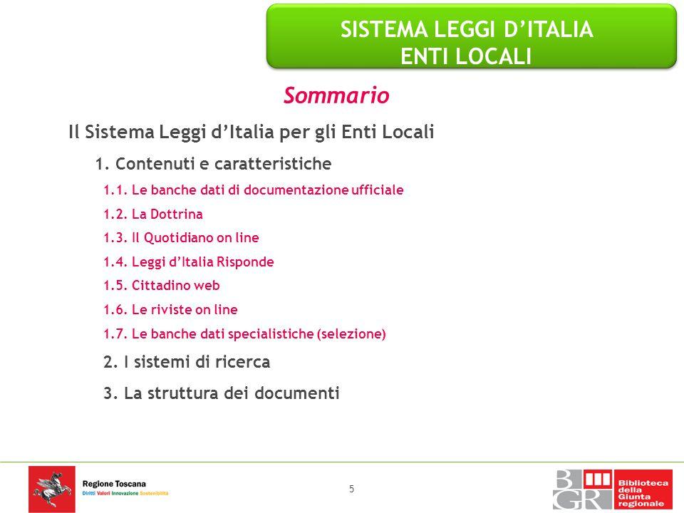 Sommario Il Sistema Leggi d'Italia per gli Enti Locali 1. Contenuti e caratteristiche 1.1. Le banche dati di documentazione ufficiale 1.2. La Dottrina