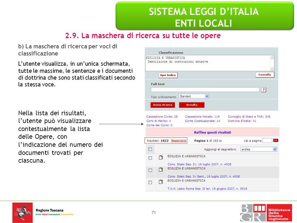 71 b) La maschera di ricerca per voci di classificazione L'utente visualizza, in un'unica schermata, tutte le massime, le sentenze e i documenti di do