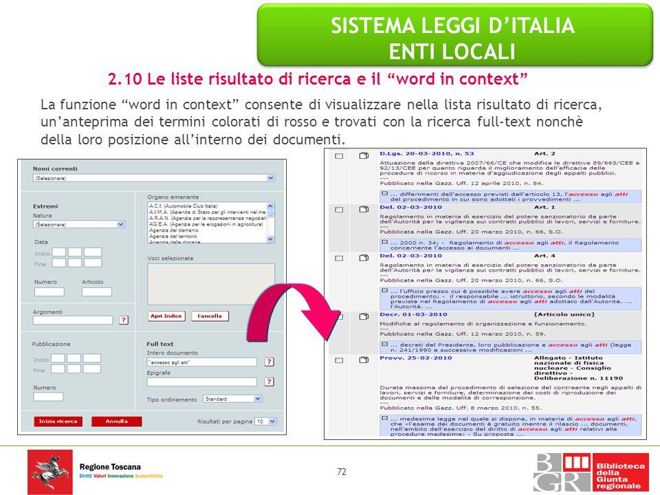 """72 La funzione """"word in context"""" consente di visualizzare nella lista risultato di ricerca, un'anteprima dei termini colorati di rosso e trovati con l"""
