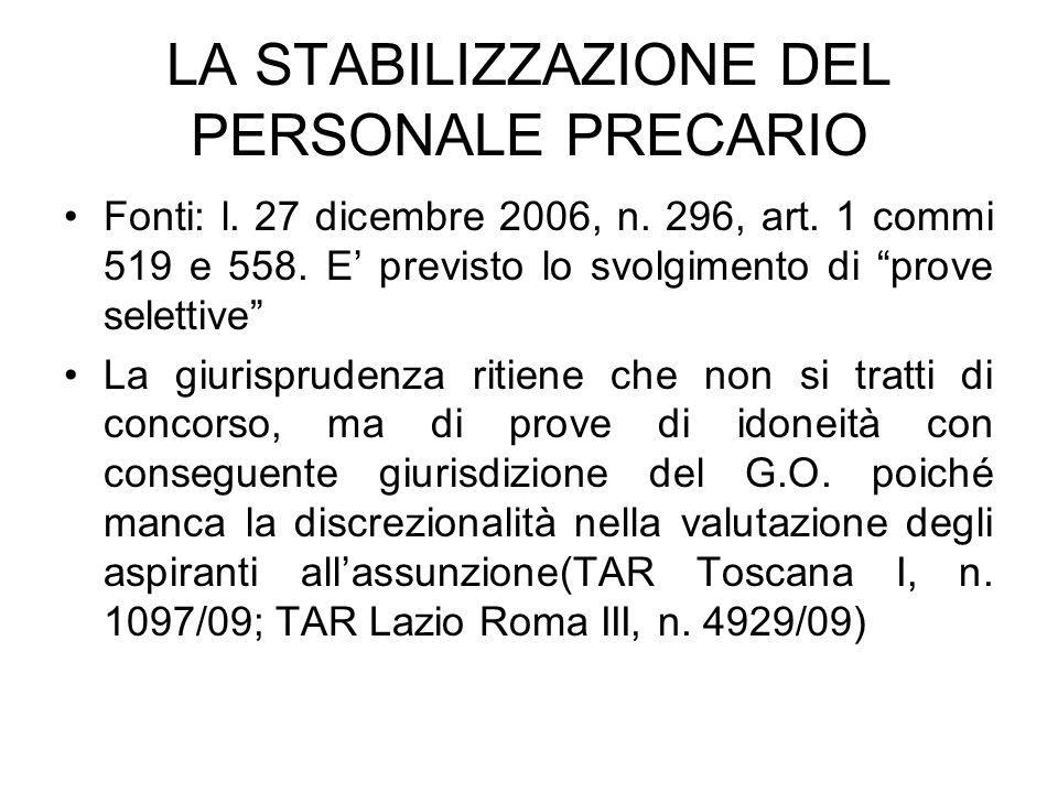 """LA STABILIZZAZIONE DEL PERSONALE PRECARIO Fonti: l. 27 dicembre 2006, n. 296, art. 1 commi 519 e 558. E' previsto lo svolgimento di """"prove selettive"""""""