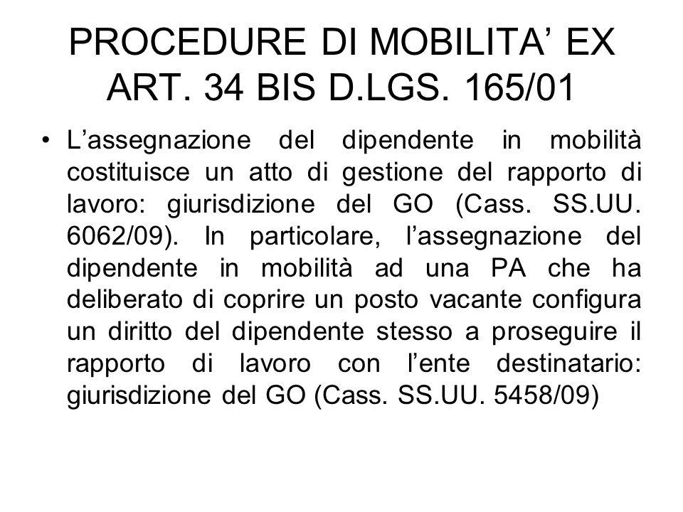 PROCEDURE DI MOBILITA' EX ART. 34 BIS D.LGS. 165/01 L'assegnazione del dipendente in mobilità costituisce un atto di gestione del rapporto di lavoro: