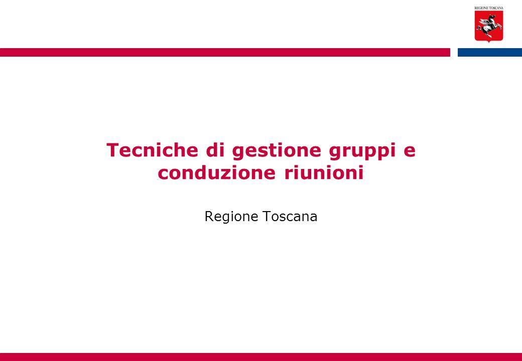Tecniche di gestione gruppi e conduzione riunioni Regione Toscana
