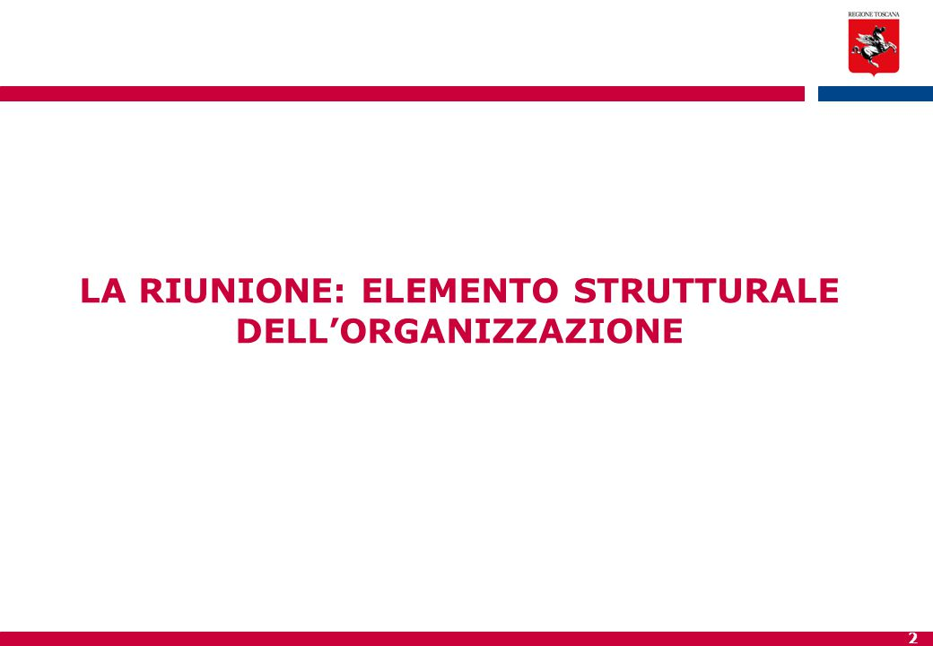 2 LA RIUNIONE: ELEMENTO STRUTTURALE DELL'ORGANIZZAZIONE