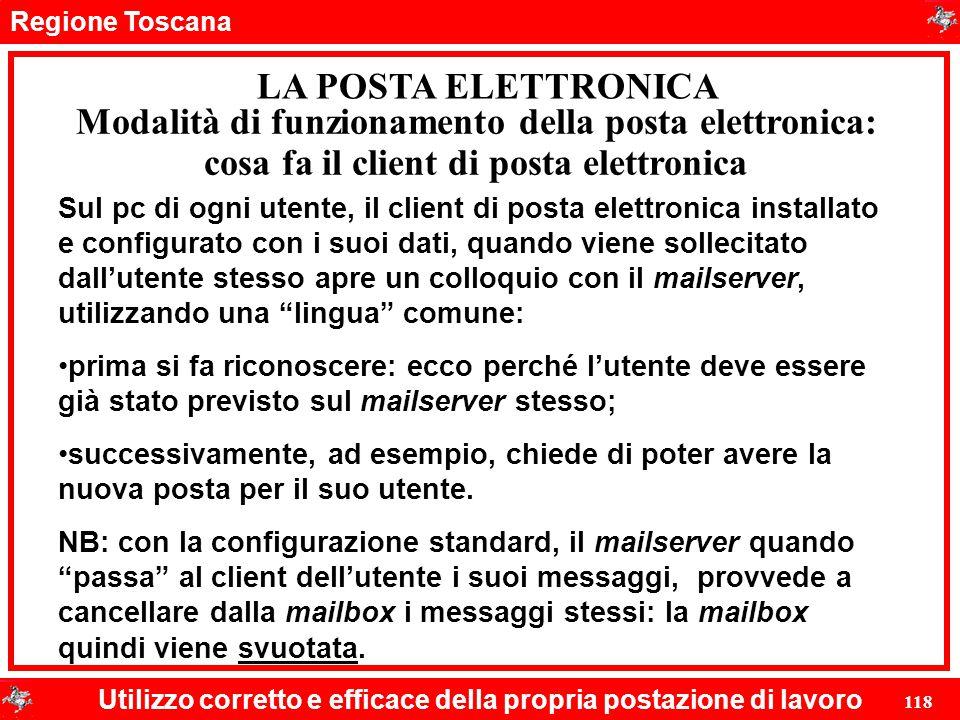 Regione Toscana Utilizzo corretto e efficace della propria postazione di lavoro 118 LA POSTA ELETTRONICA Sul pc di ogni utente, il client di posta ele